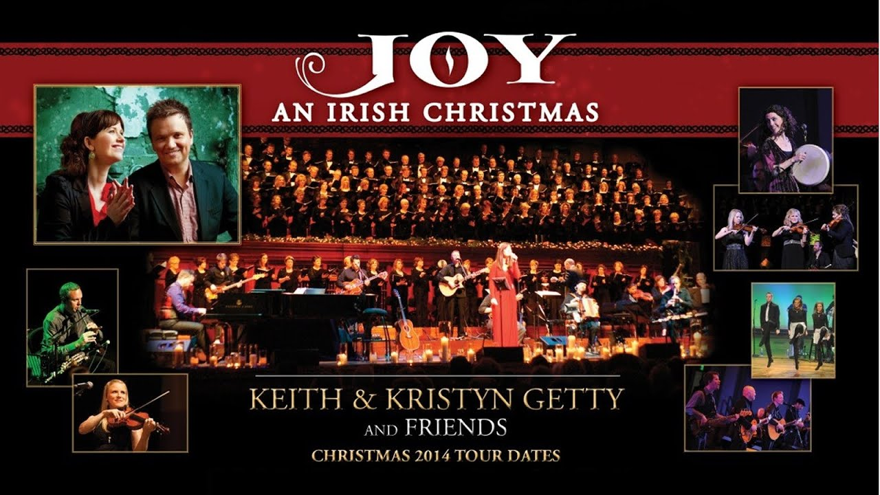 Keith & Kristyn Getty JOY - AN IRISH CHRISTMAS 2014 TOUR - YouTube