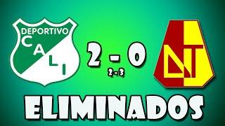 Deportivo Cali 2 - 0 Deportes Tolima (2-3) Eliminados pero con las botas puestas.