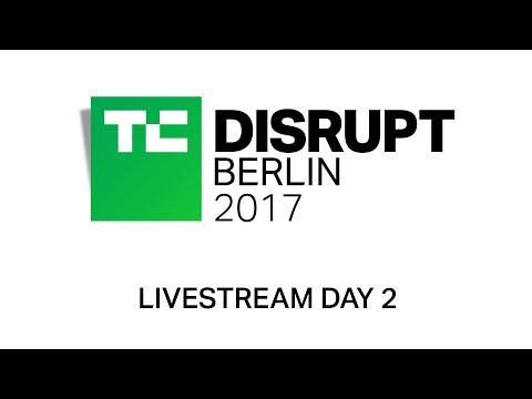 Live from Disrupt Berlin 2017 Day 2