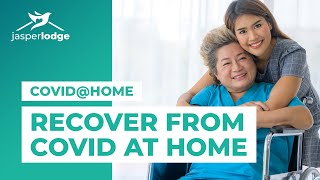 Recover from COVID-19 at home | COVID@Home Care Services | Care2Home by Jasper
