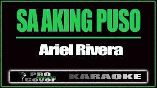 Sa Aking Puso - ARIEL RIVERA (KARAOKE)