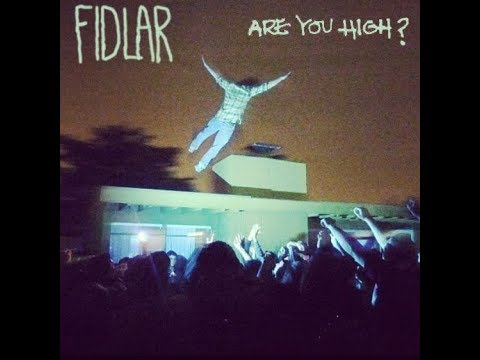 FIDLAR - Are You High? (ft. The 90s)