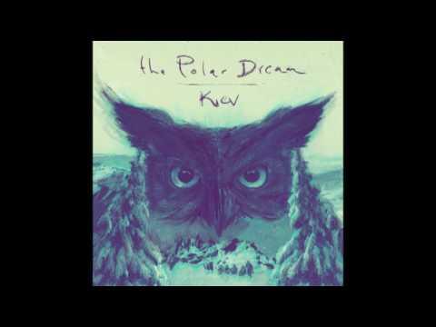 The Polar Dream - Kiev [FULL ALBUM]