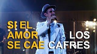 """Los Cafres - Si el amor se cae (DVD """"25 años de Música"""" video oficial)"""