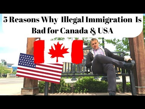 5 Reasons Why Illegal Immigration Is Bad For Canada & USA