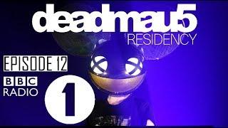 Episode 12   FINALE   Deadmau5 BBC Radio 1 Residency (November 30th, 2017)