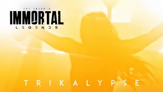 Immortal Legends |  Trikalypse: Foresight
