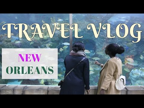 Travel Vlog: New Orleans, Louisiana