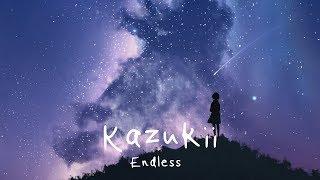 Kazukii - Endless