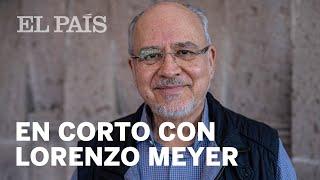 En corto con Lorenzo Meyer
