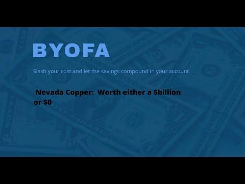 Nevada Copper - Worth $0 or a $billion.  I'm betting on a $billion.