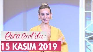 Esra Erol'da 15 Kasım 2019 - Tek Parça