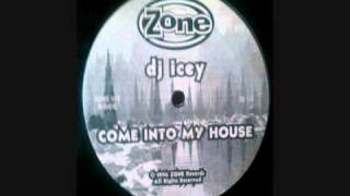 DJ Icey - Come Into My House