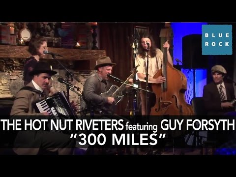 """300 Miles"" - Hot Nut Riveters featuring Guy Forsyth 