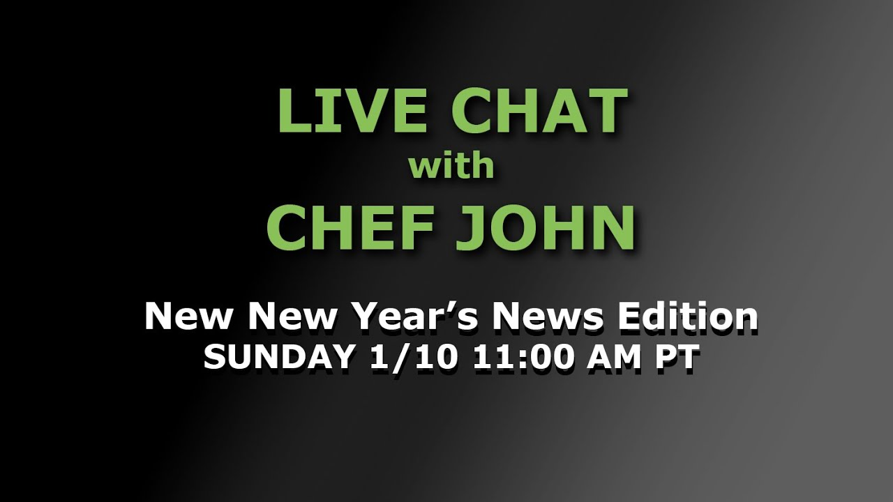 Live Chat With Chef John Youtube
