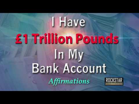 I Have One Trillion Pounds in my Bank Account - Super-Charged Affirmations