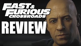 Fast and Furious Crossroads Review - A PAINFUL  Experience (Video Game Video Review)