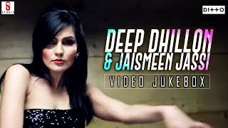 New Punjabi songs 2016 ● Deep Dhillon & Jaismeen Jassi ●Video Jukebox ● Punjabi Songs 2016