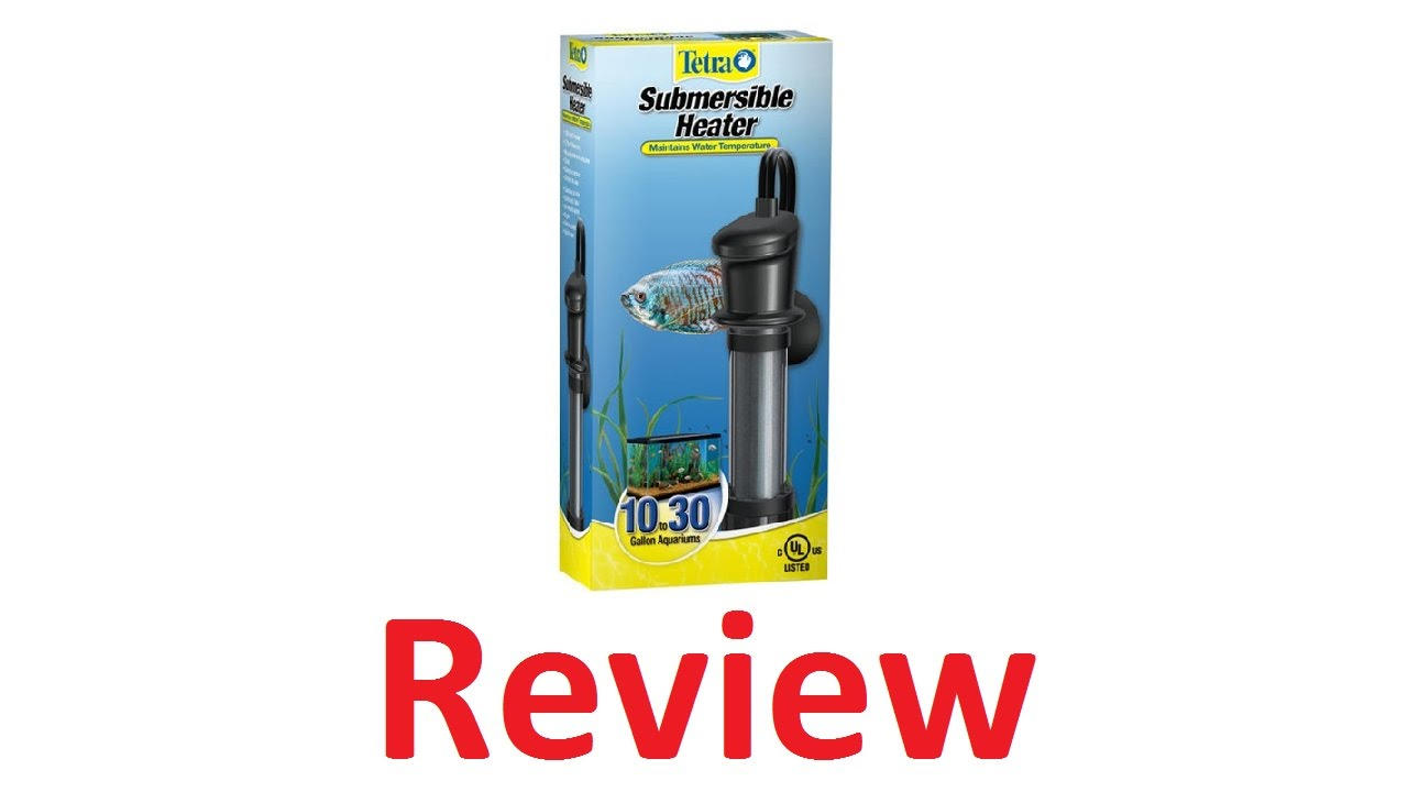 tetra submersible heaters gallon review - 30 Gallon Water Heater