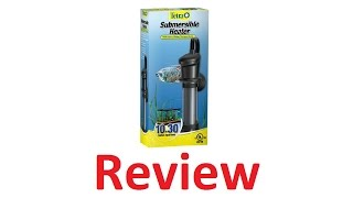 Tetra Submersible Heaters 10-30 Gallon Review