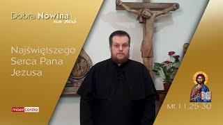 Dobra Nowina na dziś   19 czerwca - Uroczystość Najświętszego Serca Pana Jezusa