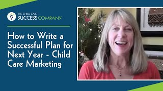 How To Write A Successful Plan For Next Year- Child Care Marketing