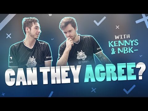 Can They Agree? With CS:GO players kennyS and NBK-