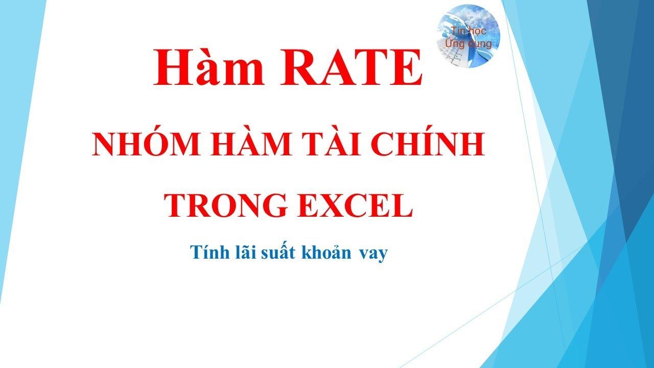Hàm rate trong excel và cách sử dụng hàm rate trong excel | Nhóm hàm tài chính | Tin học ứng dụng