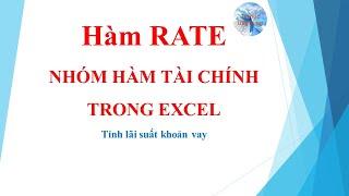 Hàm rate trong excel, hàm tính lãi suất | Nhóm hàm tài chính trong excel