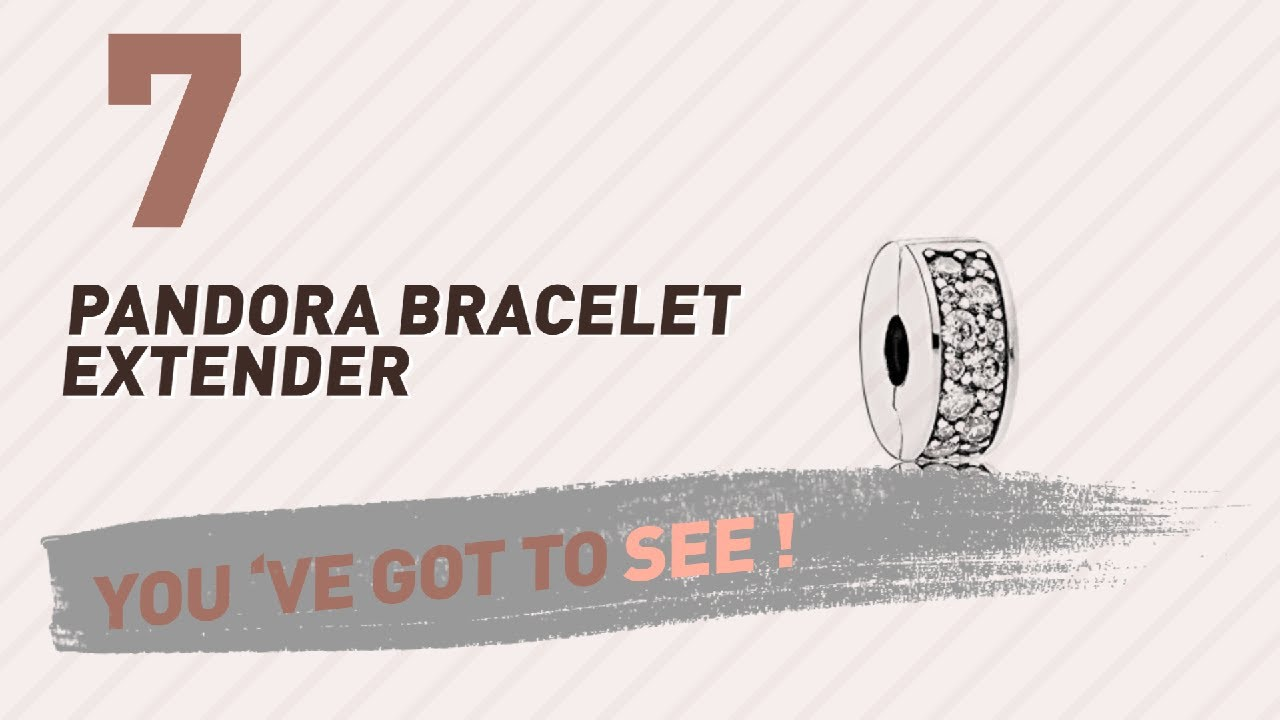 Pandora Bracelet Extender Top 10 Collection Uk New