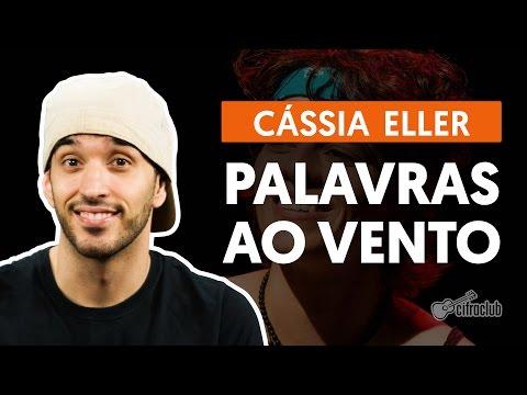Palavras Ao Vento - Cássia Eller (aula de violão completa)