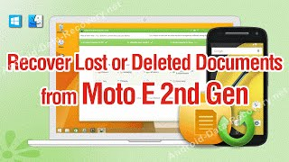 How to Recover Lost or Deleted Documents from Moto E 2nd Gen