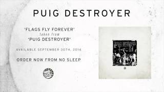 Puig Destroyer- Flags Fly Forever