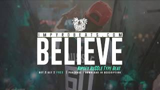 "[FREE] NIPSEY HUSSLE TYPE BEAT 2019 [ 90s SAMPLE ] - ""Believe"" (Prod.By @pyrobeats)"