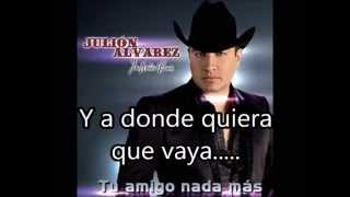 Julion Alvarez  Y ADONDE QUIERA QUE VALLA  (con letra)