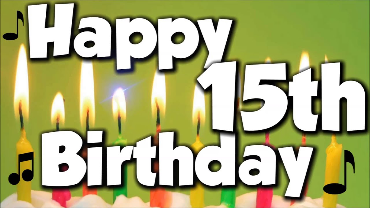 Just Stopping By To Say Happy Birthday: Happy 15th Birthday! Happy Birthday To You!