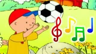 Caillou Football song and more Songs for Kids | Funny Animated cartoon | Cartoon for Children