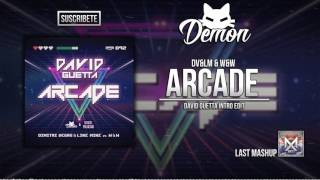 Arcade (David Guetta Intro Edit) [Demon & Erick Palacios Remake]