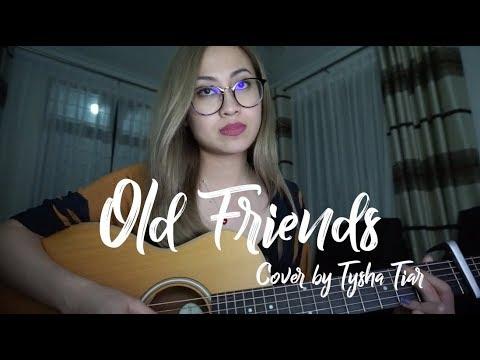 Old Friends - Jasmine Thompson ★ Cover by Tysha Tiar