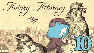 AVIARY ATTORNEY Part 10