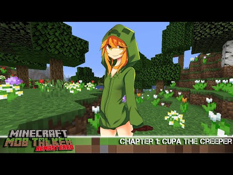 Minecraft Mob Talker Remastered - Chapter 1: Cupa the Creeper