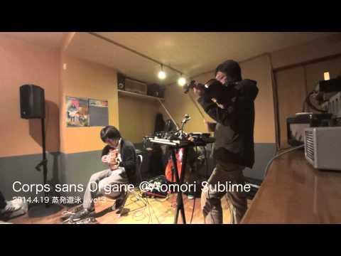 Corps sans Organe Live at Aomori Sublime