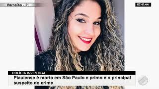 Piauiense é morta em São Paulo e primo é suspeito do crime