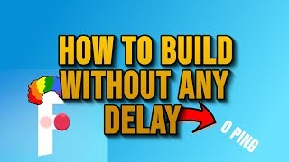 HOW TO BUILD WITHOUT ANY DELAY IN FORTNITE - ONLY PC
