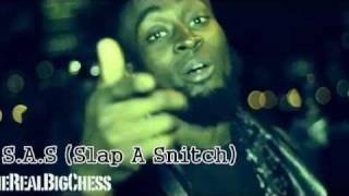Big Chess - SAS - (Slap A Snitch) 2011 NEW