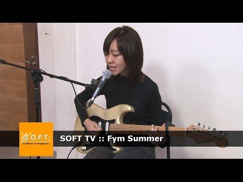 SOFT TV :: Fym Summer [Singapore Music]