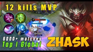 Top 1 Global ZHASK - 6000+ macthes BRUTAL Damage 1 Combo Enemies K.O Pro Zhask Mobile Legends
