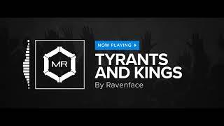 Ravenface - Tyrants And Kings [HD]
