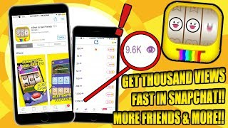 HOW TO GET THOUSANDS OF REAL SNAPCHAT VIEWS FAST!! GET MORE FRIENDS AND MORE!!LEGIT WORKING 2018