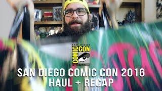 San Diego Comic Con 2016 Haul + Recap Video